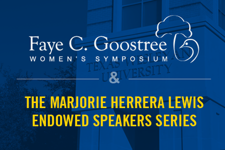 Texas Wesleyan's Goostree symposium and the Marjorie Herrera Lewis Endowed speaker series 2017
