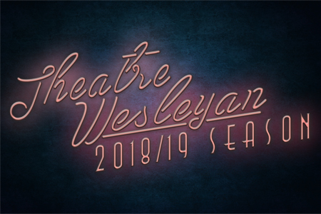 Theatre Wesleyan 2018/19 season