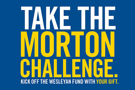 For every new or increased gift to the Wesleyan Fund, Jack Morton has pledged a 1-to-1 matching gift.