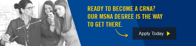 Our MSNA degree places you on the path to becoming a CRNA. Apply today.